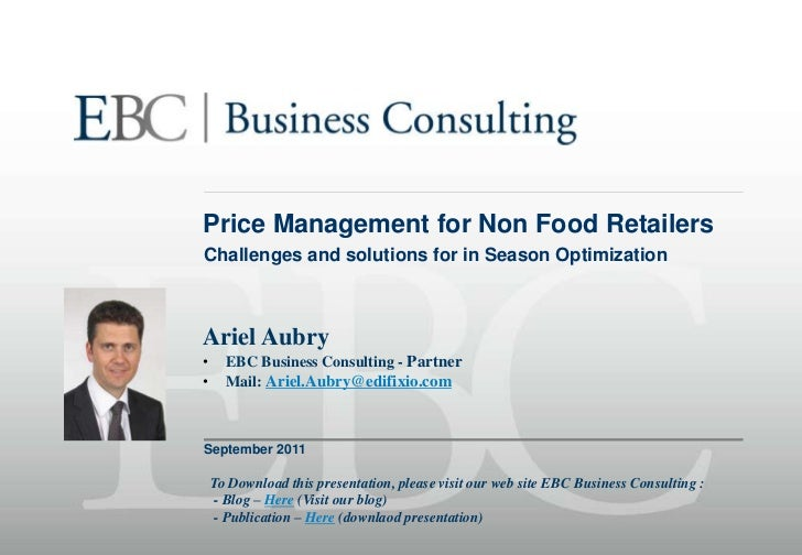 Price Management for Non Food Retailers<br />Challenges and solutions for in Season Optimization<br />Ariel Aubry<br /><ul...