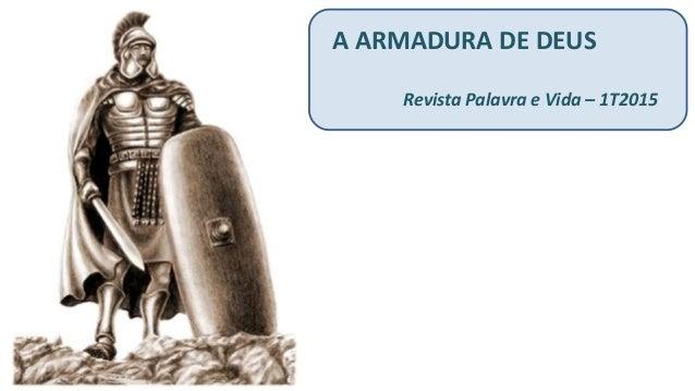 A ARMADURA DE DEUS Revista Palavra e Vida – 1T2015