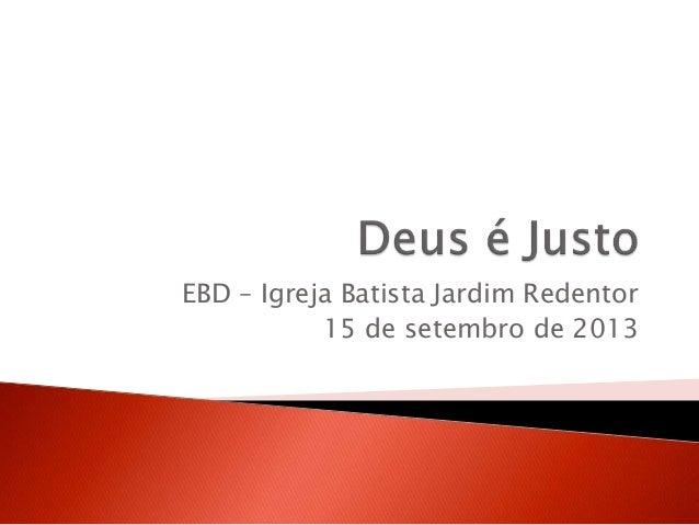 EBD – Igreja Batista Jardim Redentor 15 de setembro de 2013
