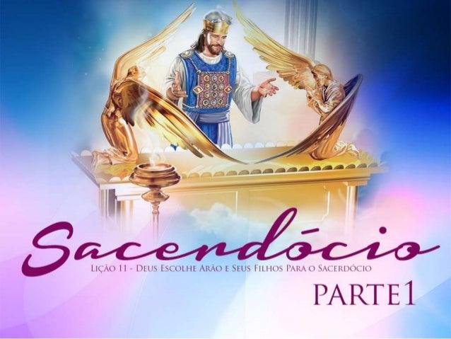 Lição 11 - Deus escolhe Arão e seus filhos para o sacerdócio