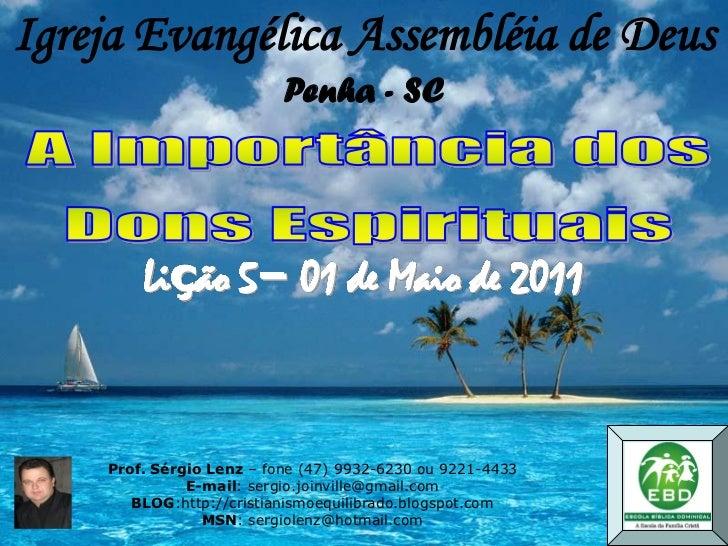 Igreja Evangélica Assembléia de Deus                          Penha - SC        Lição 5– 01 de Maio de 2011    Prof. Sérgi...