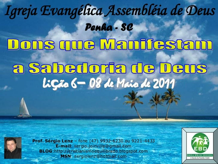 Igreja Evangélica Assembléia de Deus                          Penha - SC        Lição 6– 08 de Maio de 2011    Prof. Sérgi...