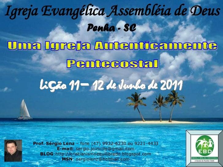 Igreja Evangélica Assembléia de Deus                          Penha - SC      Lição 11– 12 de Junho de 2011    Prof. Sérgi...