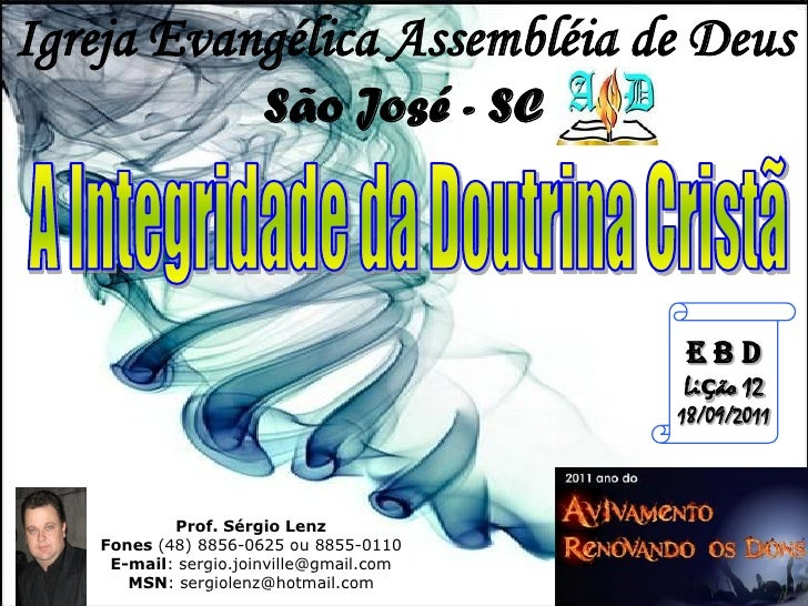 Igreja Evangélica Assembléia de Deus                      São José - SC                                          EBD      ...