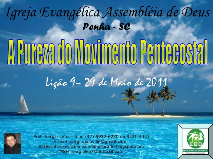 Prof. Sérgio Lenz – fone (47) 9932-6230 ou 9221-4433 E-mail: sergio.joinville@gmail.com  BLOG:http://cristianismoequilibra...