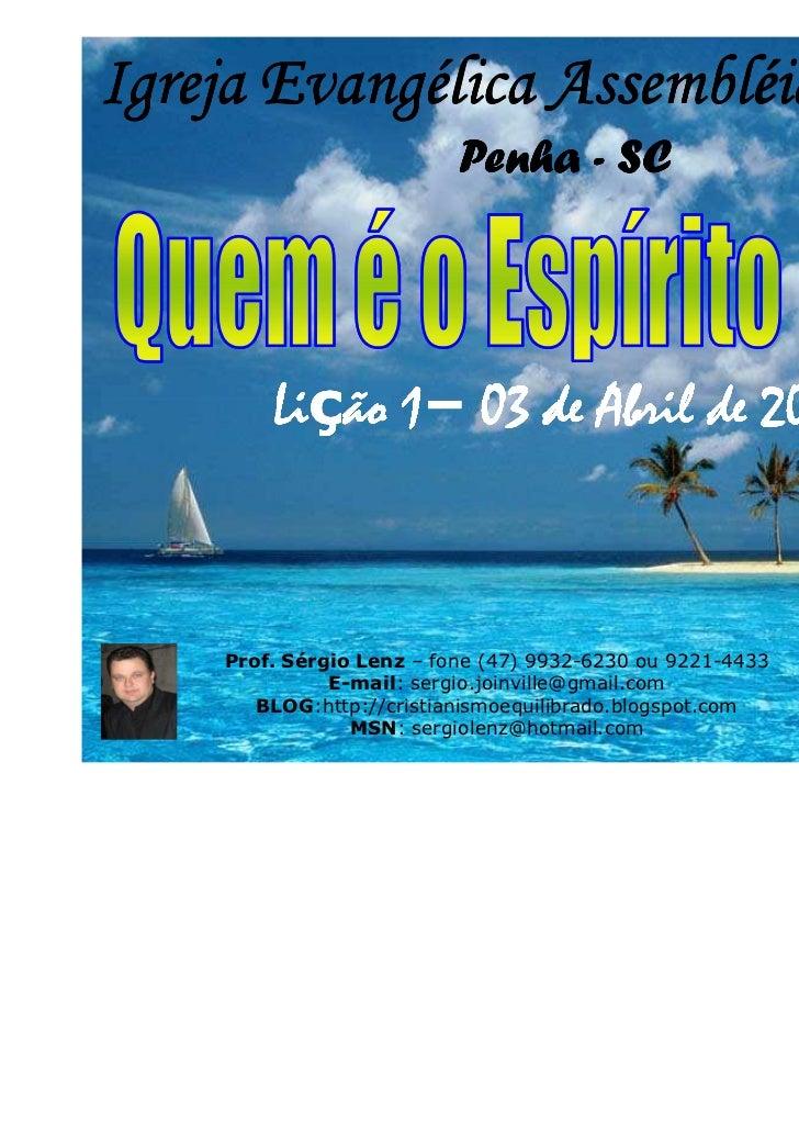 Igreja Evangélica Assembléia de Deus                          Penha - SC        Lição 1– 03 de Abril de 2011        Liç 1–...