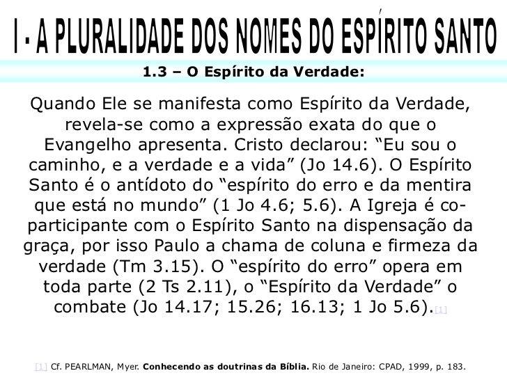 1.4 – Espírito da Graça:   Estamos na dispensação da graça ou do favorimerecido de Deus. O executivo dessa dispensação é  ...