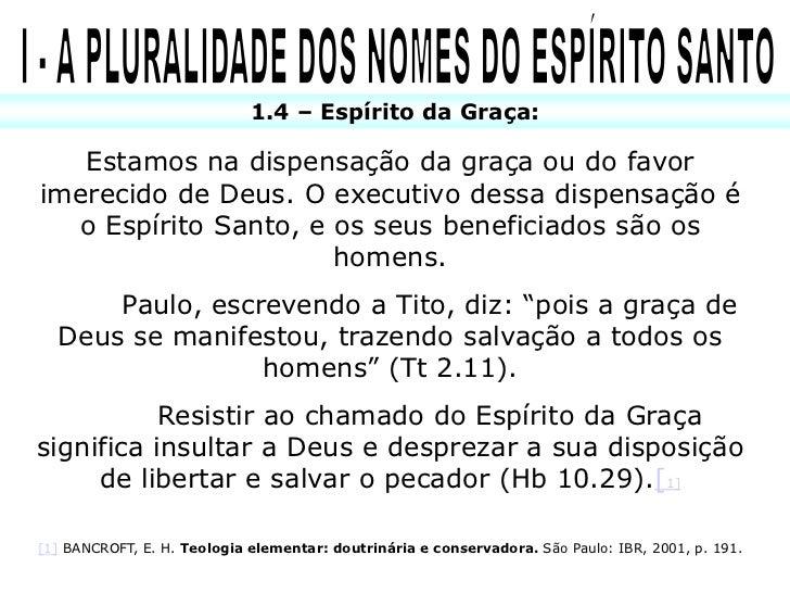 1.5 – Espírito de Vida:  O Espírito Santo não é      apenas o Espíritovivificador, mas também o Espírito que transmite a  ...