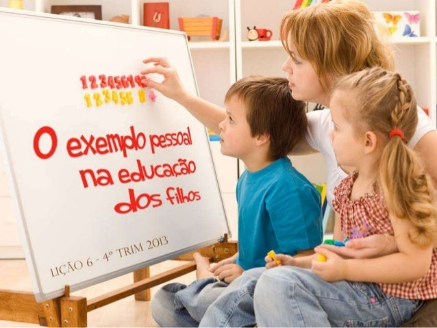 Lição 6 - O exemplo pessoal na educação dos filhos - EBD Fora da Caixa