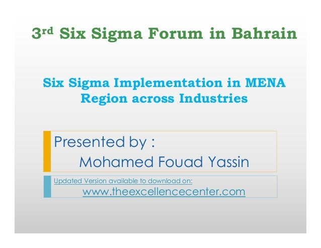 The Excellence C enter w w w .theexcellencecenter.org Six Sigma Implementation in MENA Region across Industries Presented ...