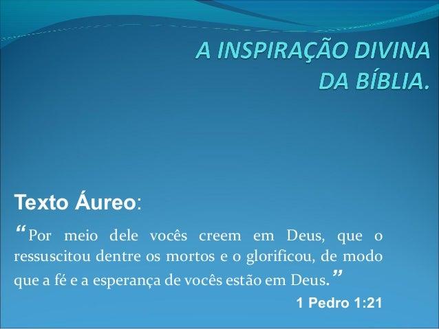 """Texto Áureo: """"Por meio dele vocês creem em Deus, que o ressuscitoudentreosmortoseoglorificou,demodo que..."""