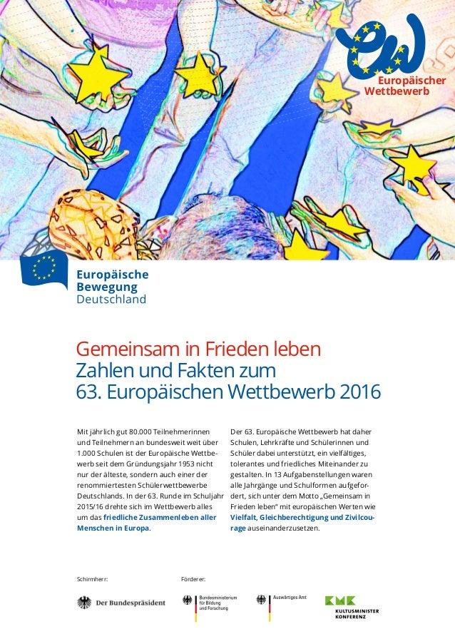 Gemeinsam in Frieden leben Zahlen und Fakten zum 63. Europäischen Wettbewerb 2016 Mit jährlich gut 80.000 Teilnehmerinnen ...