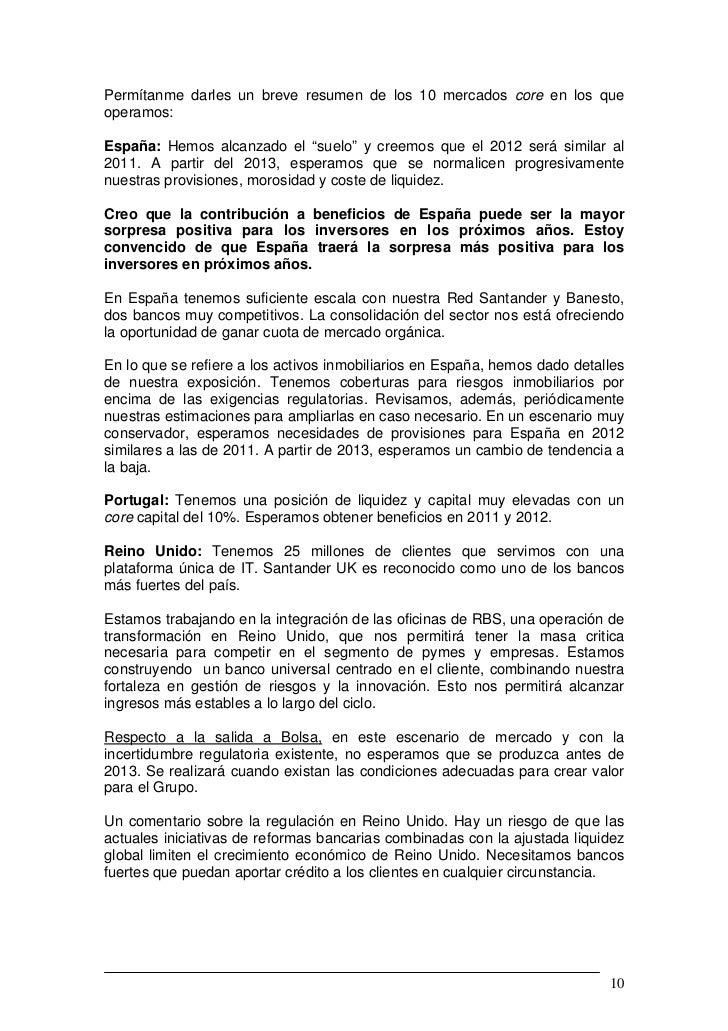 """Permítanme darles un breve resumen de los 10 mercados core en los queoperamos:España: Hemos alcanzado el """"suelo"""" y creemos..."""