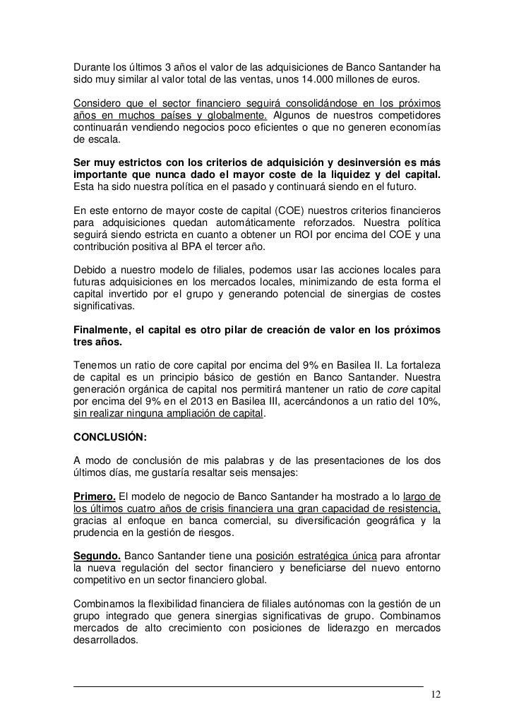 Durante los últimos 3 años el valor de las adquisiciones de Banco Santander hasido muy similar al valor total de las venta...