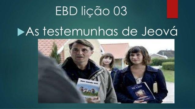 EBD lição 03 As  testemunhas de Jeová