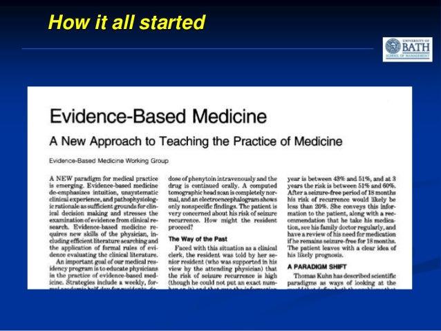 Evidence-Based Practice 1991 Medicine 1998 Education 2000 Social care, public policy Nursing, Criminal justice, Policing, ...