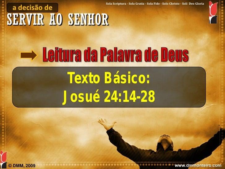 Sola Scriptura - Sola Gratia - Sola Fide - Solo Christo - Soli Deo Gloria  a decisão de SERVIR AO SENHOR                  ...
