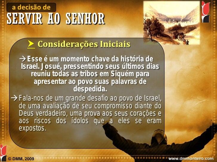 a decisão de SERVIR AO SENHOR          Considerações Iniciais   Esse é um momento chave da história de    Israel. Josué,...