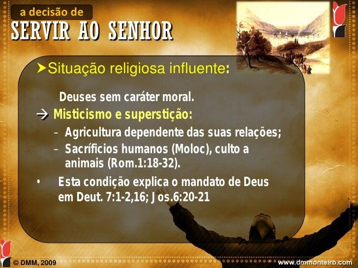 a decisão de SERVIR AO SENHOR      Situação religiosa influente:               Deuses sem caráter moral.       Misticism...