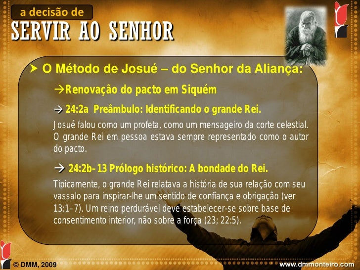 a decisão de SERVIR AO SENHOR     O Método de Josué – do Senhor da Aliança:           Renovação do pacto em Siquém      ...