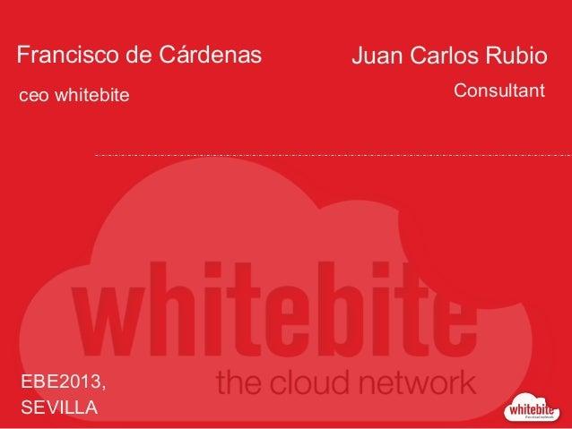 Francisco de Cárdenas ceo whitebite  EBE2013, SEVILLA  Juan Carlos Rubio Consultant