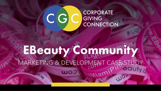 EBeauty Community MARKETING & DEVELOPMENT CASE STUDY