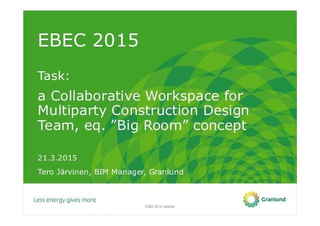 Jarvinen  Task A Collaborative Workspace For Multiparty Construction Design Team Eq Big Room Concept