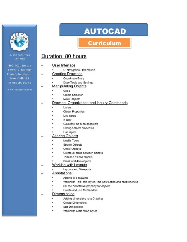 AUTOCAD Curriculum Duration: 80 hours   User Interface         Object Properties Line types Inquiry Calculate the ar...