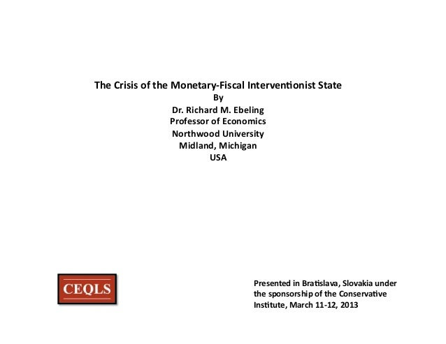 The Crisis of the Monetary-‐Fiscal Interven6onist State                                     By           ...