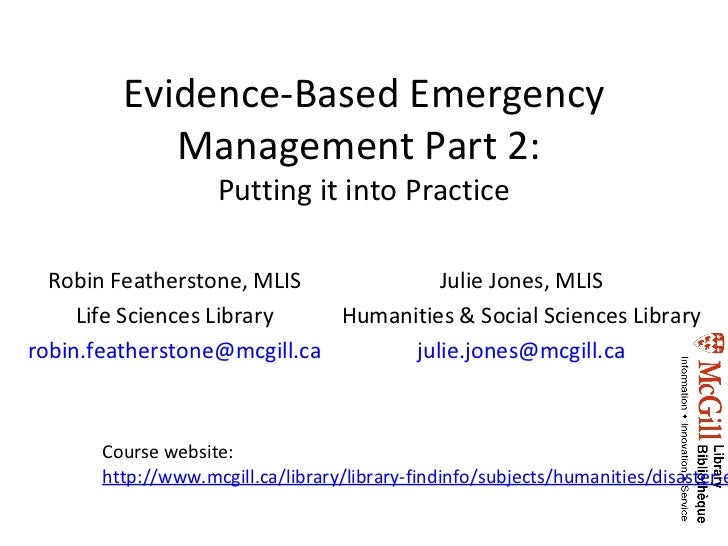 Evidence-Based Emergency            Management Part 2:                    Putting it into Practice  Robin Featherstone, ML...