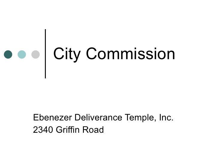 City Commission Ebenezer Deliverance Temple, Inc. 2340 Griffin Road