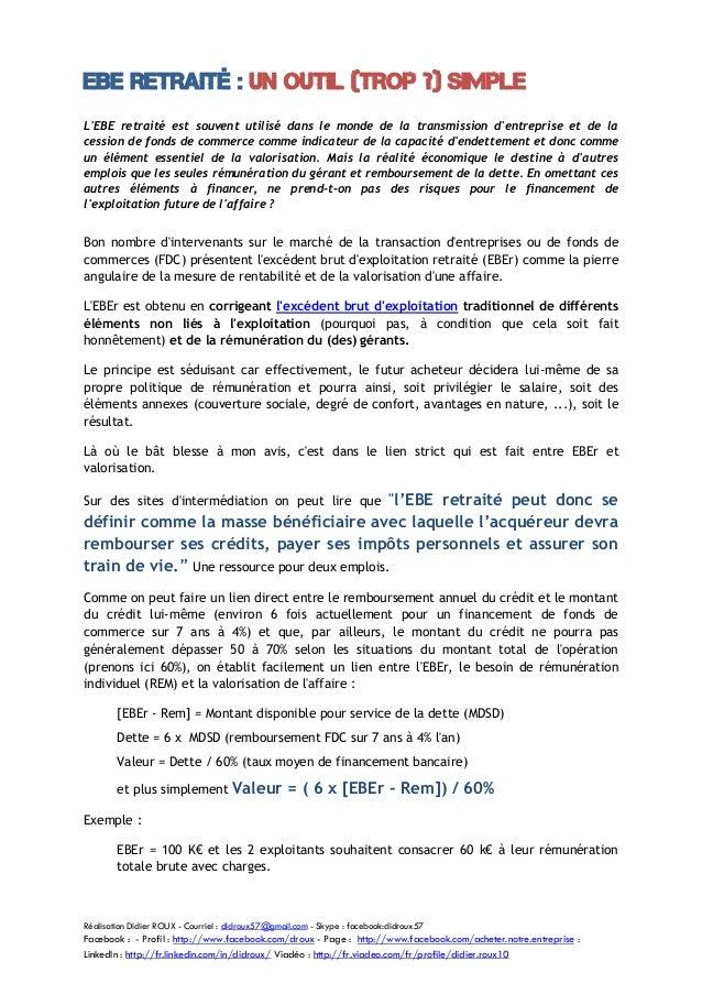 EBE retraité : un outil (trop ?) simple L'EBE retraité est souvent utilisé dans le monde de la transmission d'entreprise e...