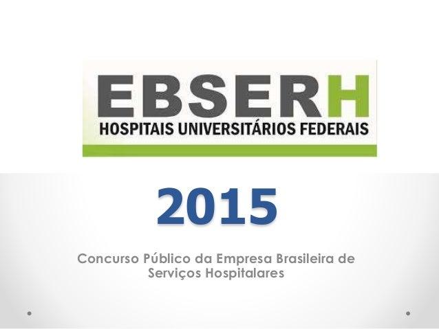 2015 Concurso Público da Empresa Brasileira de Serviços Hospitalares
