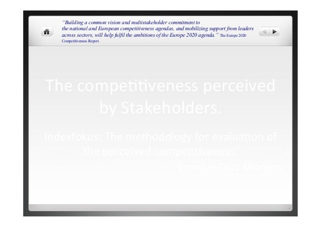 The	   compe))veness	   perceived	    by	   Stakeholders.	    Indexfokus:	   The	   methodology	   for	   evalua)on	   of	...