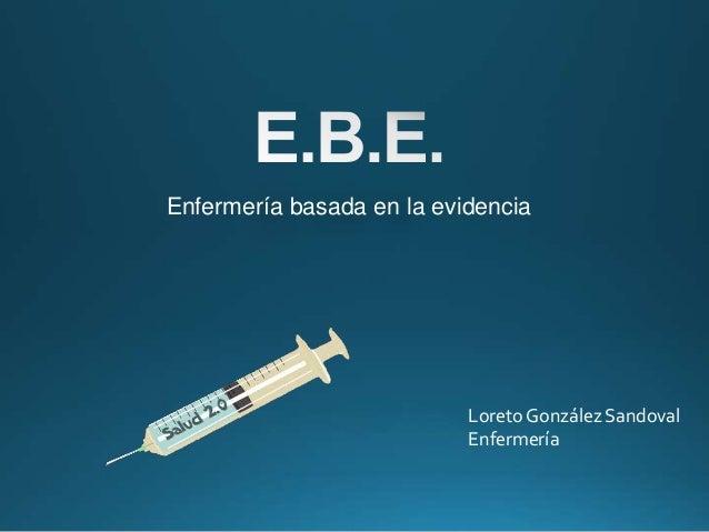 Enfermería basada en la evidencia Loreto González Sandoval Enfermería