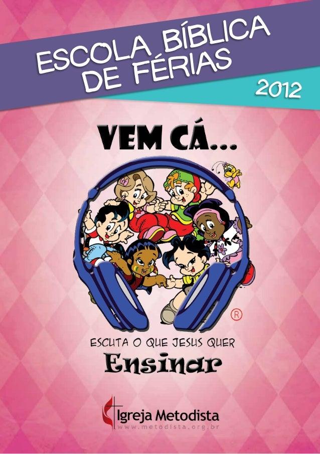 ESCOLA BÍBLICADE FÉRIAS2012
