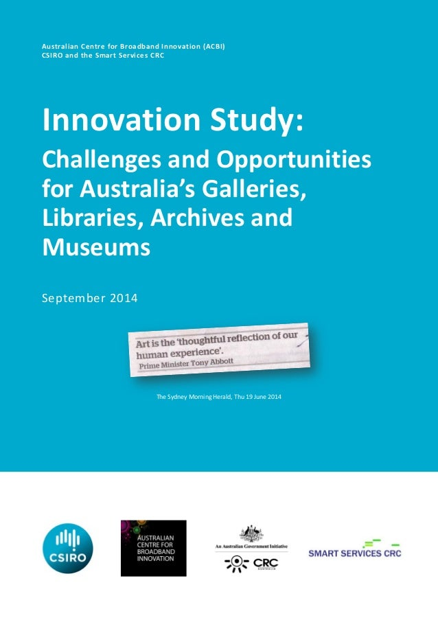 Australian Centre for Broadband Innovation (ACBI) CSIRO and the Smart Services CRC Innovation Study: Challenges and Opport...