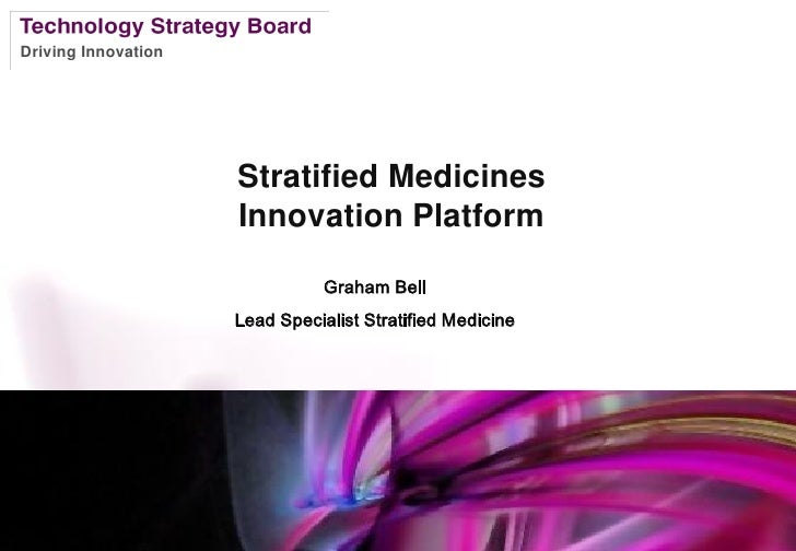 Driving Innovation                     Stratified Medicines                     Innovation Platform                       ...