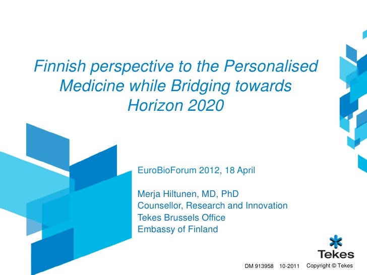 Finnish perspective to the Personalised   Medicine while Bridging towards             Horizon 2020              EuroBioFor...