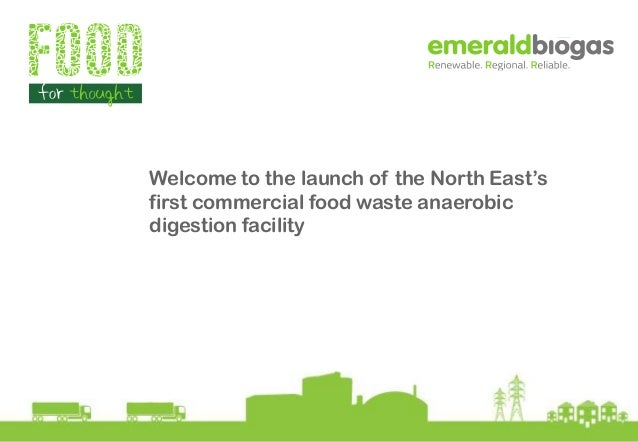 Welcome to the launch of the North East's first commercial food waste anaerobic digestion facility