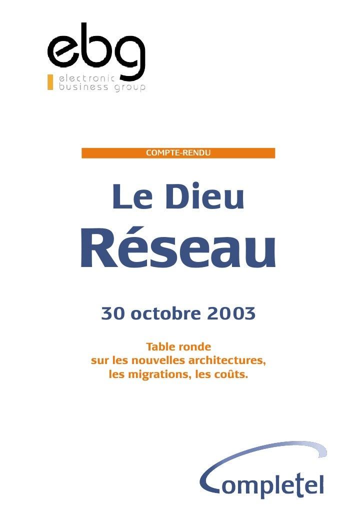 COMPTE-RENDU        Le Dieu Réseau  30 octobre 2003           Table ronde sur les nouvelles architectures,    les migratio...