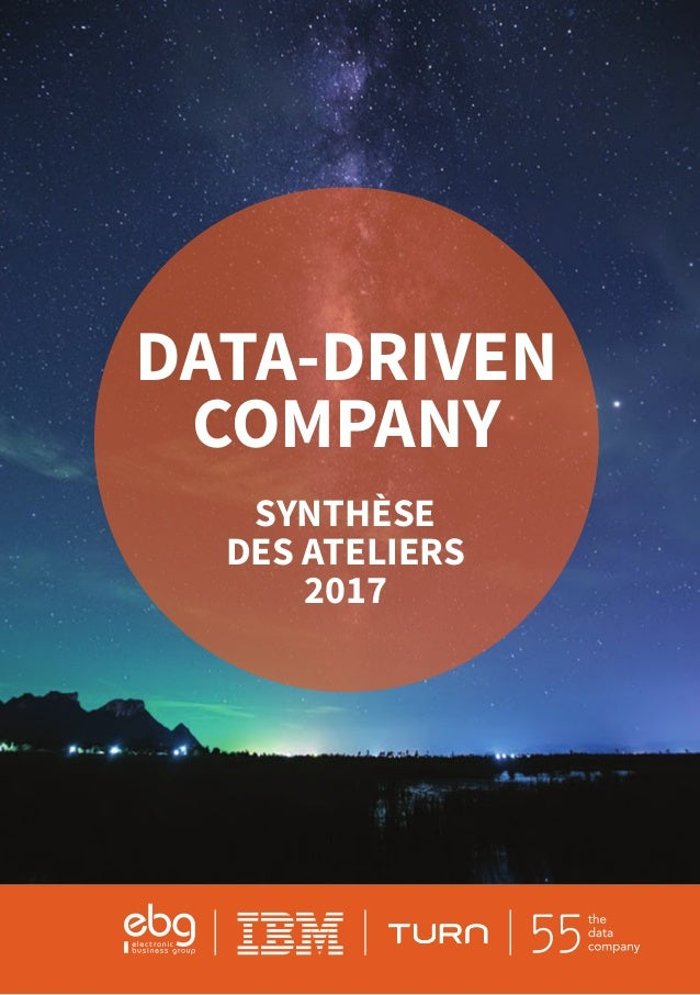 DATA-DRIVEN COMPANY SYNTHÈSE DES ATELIERS 2017