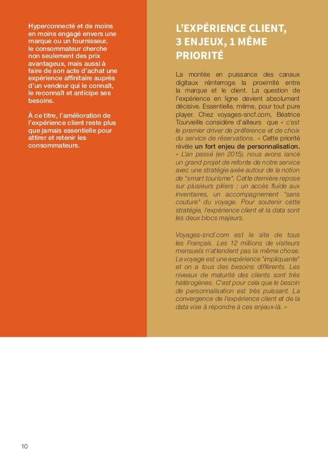 11 Chez Orange, c'est la satisfaction client qui préside à la recherche d'une « expérience incomparable », notion centrale...