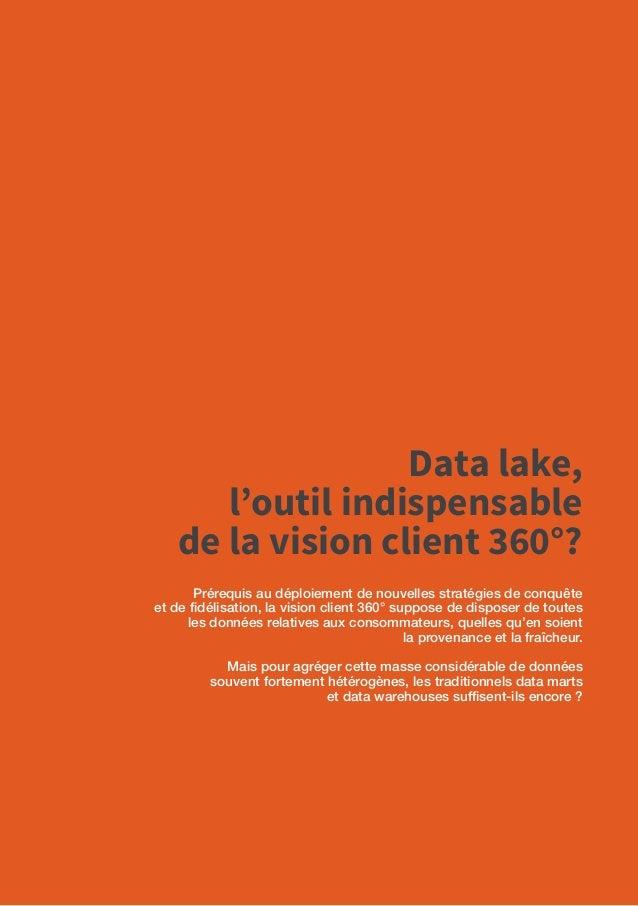 36 Workshop Cycle Data-Driven Company Data lake, l'outil indispensable de la vision client 360°? Synthèse de l'atelier du ...