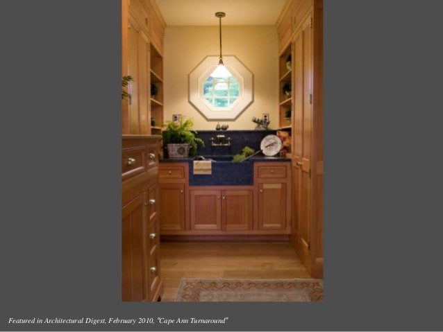 "Featured in Architectural Digest, February 2010, ""Cape Ann Turnaround"""