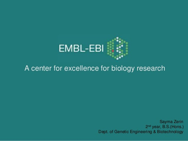 A center for excellence for biology research  Sayma Zerin 2nd year, B.S.(Hons.) Dept. of Genetic Engineering & Biotechnolo...