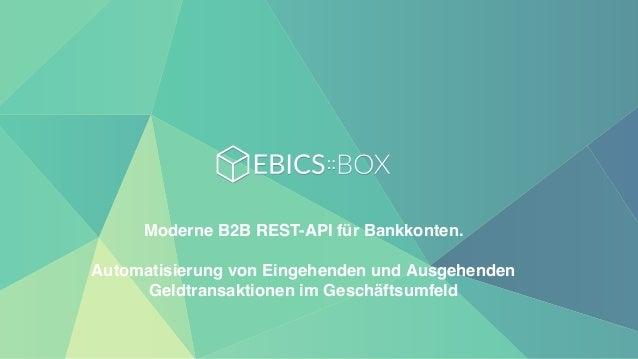 Moderne B2B REST-API für Bankkonten. Automatisierung von Eingehenden und Ausgehenden Geldtransaktionen im Geschäftsumfeld