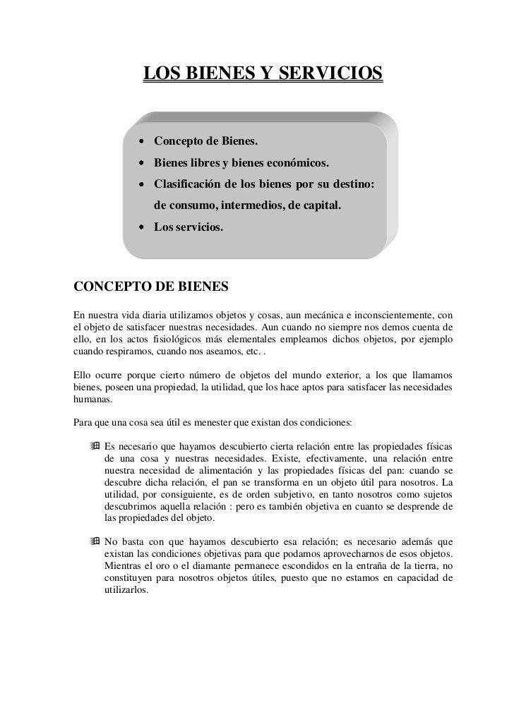 LOS BIENES Y SERVICIOS<br />Concepto de Bienes.Bienes libres y bienes económicos.Clasificación de los bienes por su destin...
