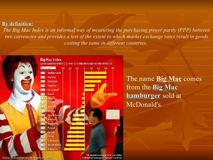 purchasing power parity big mac index essay The purchasing-power parity  theory states that the amount of purchasing power a consumer  this is the basis of the economist's famous big mac index,.