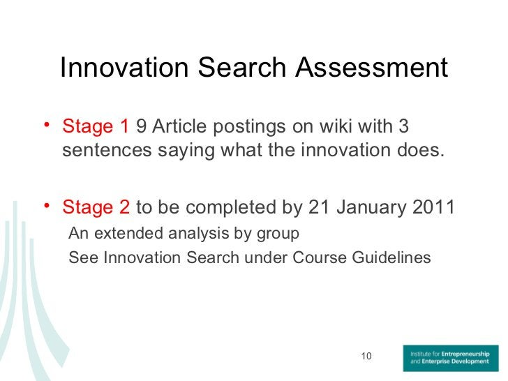 Innovation Search Assessment <ul><li>Stage 1  9 Article postings on wiki with 3 sentences saying what the innovation does....